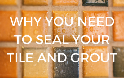 Why You Need to Seal Your Tile & Stone