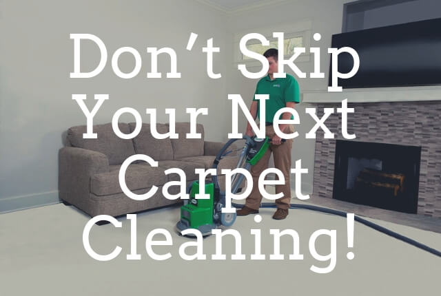 Don't Skip Your Next Carpet Cleaning!
