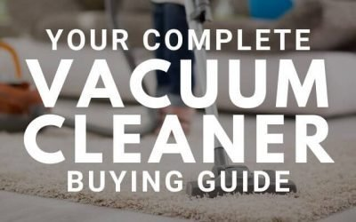 Complete Vacuum Cleaner Buying Guide