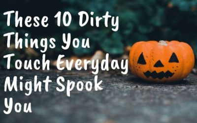 These 11 Dirty Things You Touch Everyday Might Spook You