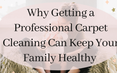 Why Getting a Professional Carpet Cleaning Can Keep Your Family Healthy