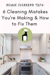 House Cleaning Tips: 6 Cleaning Mistakes You're Making and How to Fix Them