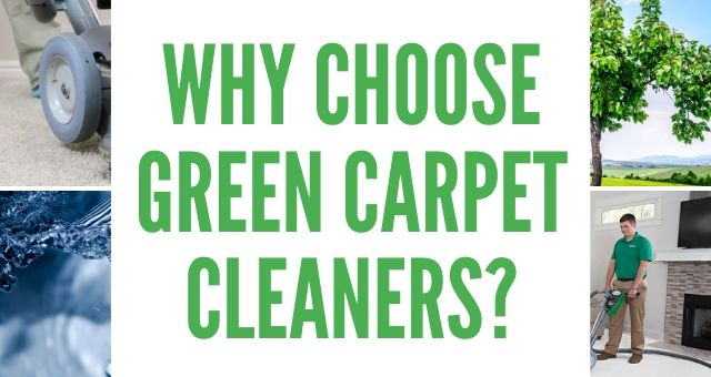 Why Choose Green Carpet Cleaners?
