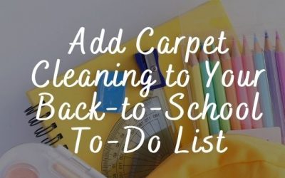 Add Carpet Cleaning to Your Back-to-School To-Do List